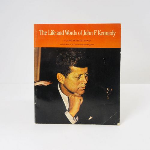 The Life and Words of John F. Kennedy 1960s Book