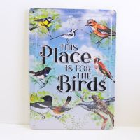 This Place is For the Birds Embossed Novelty Metal Sign